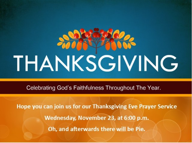 Thanksgiving Eve Prayer Service And Pie Social